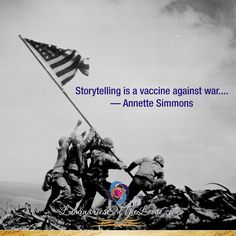 Storytelling is a vaccine against war.... —Annette Simmons  LuminariesOnTheLoose.com Storytelling Quotes, War, Messages, Writing, Books, Libros, Book, Book Illustrations