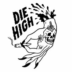 "Pinning for the ""Die High"" phrase. Tattoos 3d, 16 Tattoo, Bad Trip, Arte Dope, Desenho Tattoo, Oldschool, Artist Profile, Future Tattoos, Tattoo Inspiration"