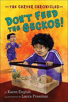 Don't Feed the Geckos!: The Carver Chronicles, Book Three... https://www.amazon.com/dp/0544575296/ref=cm_sw_r_pi_dp_ys7Lxb7D03J04