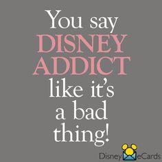 Disney addict and proud!