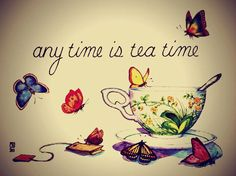 anytime is tea time