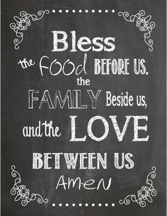 Good Free Chalkboard Printable PDF Bless The Food Before Us, The Family Beside  Us, And The Love Between Us Amen (breakfast Nook)
