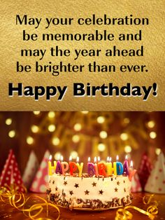 Golden Celebration - Happy Birthday Card for Friends May your celebration be memorable and may the year ahead be brighter than ever. Special Happy Birthday Wishes, Happy Birthday Wishes Messages, Happy Birthday My Friend, Beautiful Birthday Wishes, Birthday Message For Friend, Messages For Friends, Birthday Wishes For Myself, Birthday Cards For Friends, Best Birthday Wishes