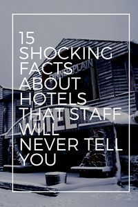 Hotels sometimes have a powerful influence. Crazy things can happen in and around hotels, some of which you probably never even considered. #hotel #hotels #shockingfacts #factsabouthotels #hotelssecrets