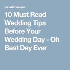 10 Must Read Wedding Tips Before Your Wedding Day - Oh Best Day Ever
