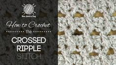 How to Crochet the Crossed Ripple Stitch