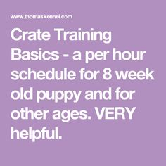 Crate Training Basics - a per hour schedule for 8 week old puppy and for other ages. VERY helpful. cutest puppy breeds, golden puppy, dachshund puppy for sale Training Basics - a per hour schedule for 8 week old puppy and for other ages. VERY helpful. Training Your Puppy, Dog Training Tips, Potty Training, Leash Training, Training Classes, Training Pads, Training School, Cesar Millan Puppy Training, Training Academy