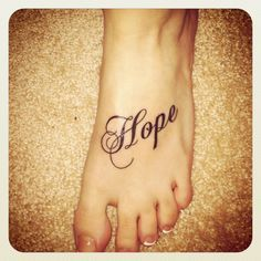 Hope tattoo, like the lettering but not the positioning
