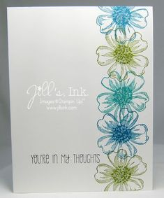 handmade greeting card ... clean and simple design .. Flower Shop stamp ... column of line art flowers stamped in green and blues ... sentiment in fun font ... one layer card ... Stampin' Up!