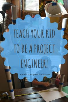 How I taught my son about project engineers, and how you can teach your kids too!