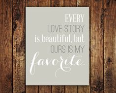 Love Story Quote 8x10 Printable by KFIVE on Etsy, $10.00