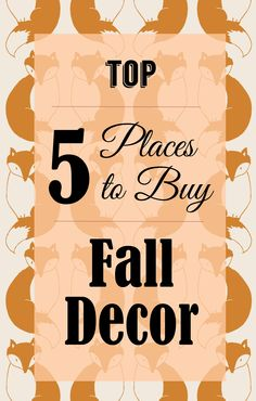 5 Places to Buy Fall Decor for Thanksgiving | Quest for Calm Need some last minute #decor ideas for #Thanksgiving?