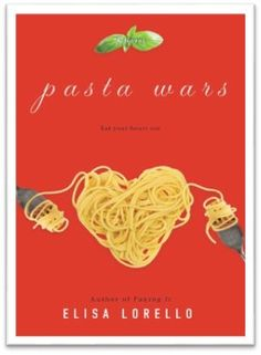 """Pasta Wars"" by Elisa Lorello (Available July 12th) Blurb: From author Elisa Lorello (Faking It, Ordinary World),  Pasta Wars is about a woman's journey from living the life she thought…"