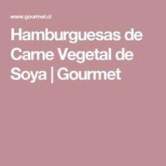Hamburguesas de Carne Vegetal de Soya | Gourmet