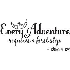 Every Adventure requires a first step Cheshire Cat wall quote wall... ($14) ❤ liked on Polyvore featuring home, home decor, wall art, words, fillers, text, phrase, quotes, saying y wall stickers