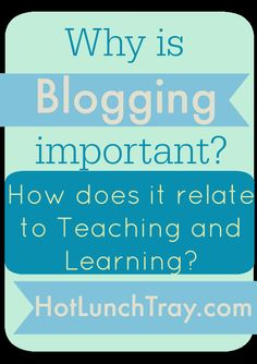 Why is Blogging Important? #K12 #blogging