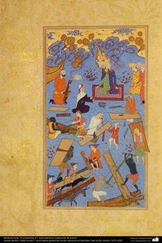 Miniatura Persa- El profeta Noé (P) supervisando la construcción de la Arca