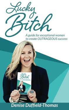 Lucky Bitch: A Guide for Exceptional Women to Create Outrageous Success (English…