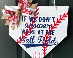 Baseball Door Hanger, If We Don't Answer We're At The Ball Field, Baseball Plate Door Sign, Can be made for softball too! Baseball Plate, Baseball Banner, Phillies Baseball, Baseball Mom, Softball, Baseball Signs, Rustic Wood Signs, Home Reno, Door Signs