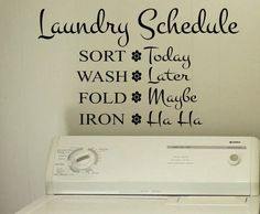 Self-adhesive Vinyl Wall Lettering  Available in 3 sizes listed in SIZE drop down menu   Laundry Schedule  SORT Today  WASH Later  FOLD Maybe  IRON