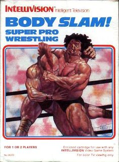 Covers & Box Art: Body Slam Super Pro Wrestling - Intellivision of Vintage Video Games, Classic Video Games, Retro Video Games, Vintage Games, Video Game Art, Wrestling Games, Wrestling Videos, Games Box, Old Games