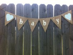 BABY BURLAP BANNER, Burlap Baby Shower, Burlap Baby Shower Decorations, Baby Bunting, Baby Garland, Burlap Baby Shower Banner, Baby Banner by BridgeWoodLane on Etsy https://www.etsy.com/listing/101487049/baby-burlap-banner-burlap-baby-shower