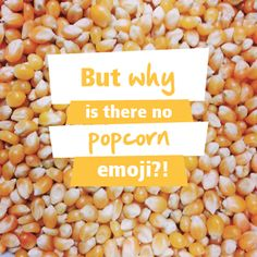 Seriously....?!?! Where is the popcorn emoji? #disappointed