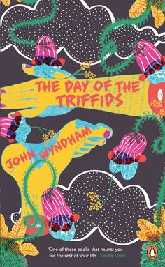 The Day of the Triffids by John Wyndham -- cover design by Camilla Perkins