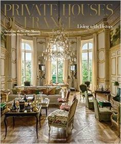 Attractive Social Book List | Private Houses Of France. Living With History.    Potterton Books · French InteriorsBeautiful InteriorsInterior Design ...