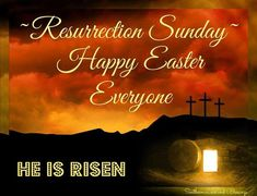Resurrection Sunday Happy Easter Everyone Happy Easter Quotes, Happy Easter Wishes, Happy Easter Sunday, Happy Easter Everyone, Easter Prayers, Sunday Wishes Images, Easter Sunday Images, Good Friday Images, Hope Pictures
