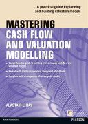 Mastering cash flow and valuation modelling / Alastair Day (2012)