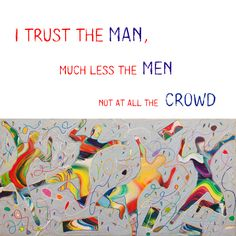 """"""" I trust the man, much less the men, not at all the crowd. """" """" Εμπιστεύομαι τον άνθρωπο, πολύ λιγότερο τους πολλούς, καθόλου τον όχλο. """" Quote from """" THE MAN WHO HAS ONLY ONE TRUTH IN HIM"""" Read a sample of my book here: https://goo.gl/5YD5Td #angelosm #books #mybook #publications #quotes #quote #quoteoftheday"""