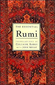 The Essential Rumi. My most well-thumbed, well loved book.