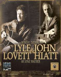 John Hiatt & Lyle Lovett, absolutely fantastic concert at Chateau St. Michelle Winery June 2011...need another concert in 2012!!