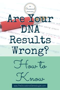 Did You Take A DNA Test For Family History And Now Wonder If The Results