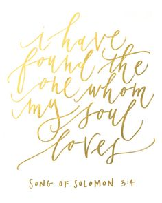 "8 x 10 | Gold Foil -  ""i have found the one whom my soul loves"""