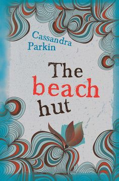 The Beach Hut by Cassandra Parkin, published by Legend Press 1st May 2015