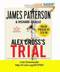 Alex Crosss TRIAL (9781607881896) James Patterson, Richard DiLallo, Dylan Baker , ISBN-10: 1607881896  , ISBN-13: 978-1607881896 ,  , tutorials , pdf , ebook , torrent , downloads , rapidshare , filesonic , hotfile , megaupload , fileserve