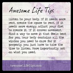 Awesome Life Tips: Listen to the Wisdom of Your Body >> www.awesomelifetips.com