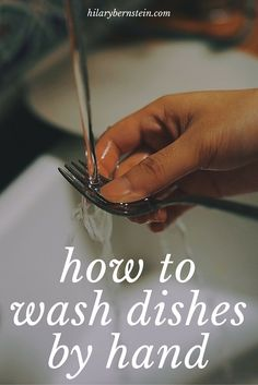 When I have to wash dishes by hand, I'll use these helpful (and easy) hints!