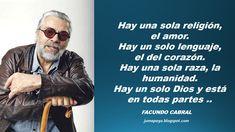 JUANA MACEDO Facundo Cabral, Biblia, Frases y Reflexiones: Hay una sola religión...