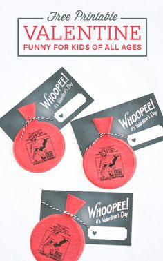 Printable Valentine Ideas round up (Maybe wait until after school to give the whoopee cushions out?) ;-)
