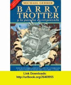 Barry Trotter Y La Parodia Desvergonzada (9788495712417) Michael Gerber, Jordi Zamarre�o , ISBN-10: 8495712415  , ISBN-13: 978-8495712417 ,  , tutorials , pdf , ebook , torrent , downloads , rapidshare , filesonic , hotfile , megaupload , fileserve