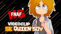 SE QUIEN SOY - VIDEOCLIP + LETRA -  Edd00chan / DobleCero | #FNAFHS 2