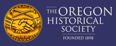 The Oregon Historical Society. As the steward of Oregon's history, the Oregon Historical Society educates, informs, and engages the public through collecting, preserving, and interpreting the past . . . in other words, Oregon history matters.