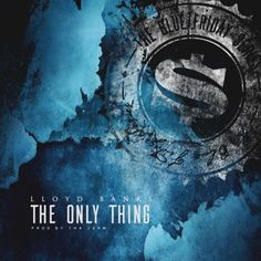 "Lloyd Banks continues his Blue Friday series with his latest release titled ""The Only Thing"". Produced by Tha Jerm."