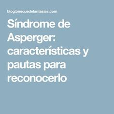Asperger's syndrome is the mildest form of autism and includes higher functioning. Here are some of the common symptoms associated with Asperger's Syndrome. Health, Tea, Ideas Para, Special Education, Reading Comprehension, Psicologia, Health Care, Teas, Salud