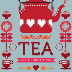 tea poster - get the kettle on