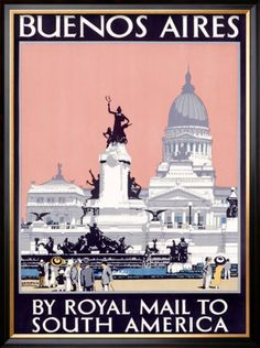 Giclee Print: Buenos Aires by Royal Mail to South America Poster by Kenneth Shoesmith : Trinidad, Travel Ads, Travel Images, Travel Photos, Pub, Postcard Art, Poster Prints, Art Prints, Sale Poster
