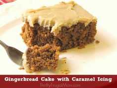 Gingerbread Cake with Caramel Icing- SO delicious and moist. I'm not a fan of gingerbread but I love this cake!